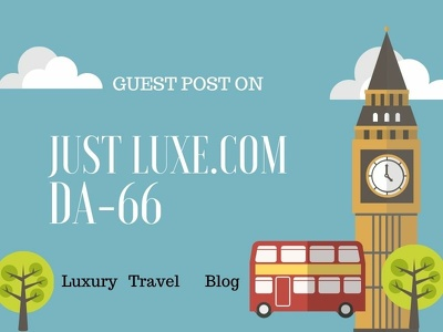 Publish Travel Guest Post at Just Luxe.com -DA 66