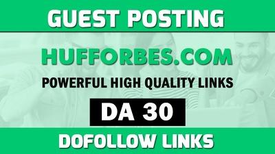 Publish Guest post on hufforbes , hufforbes.com DA30 dofollow