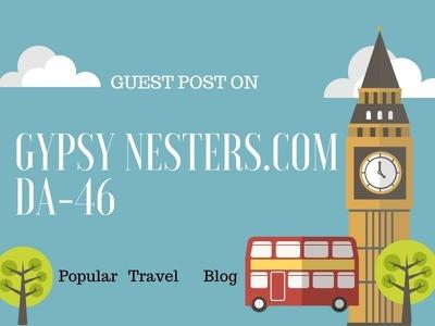 Publish Travel Guest Post at Gypsy Nesters.Com-DA 46