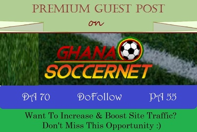 write & Publish Guest Post on GhanaSoccerNet.com - DA 70, DR 65
