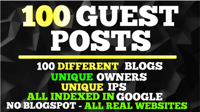 100 Guest Posts 100 Blog Posts With Dofollow Backlinks