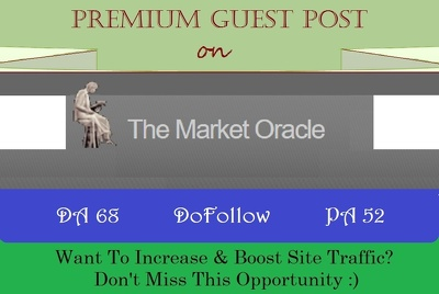 place A DoFollow Guest Post on MarketOracle.co.uk - DA 68, DR 70