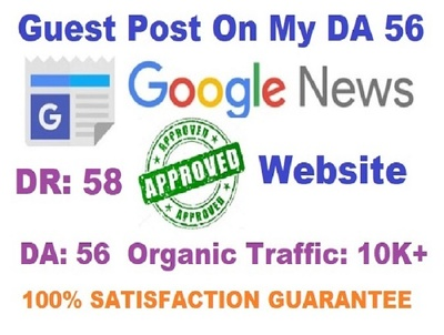 Publish Guest Post On My DA 56 Google News Approved Website