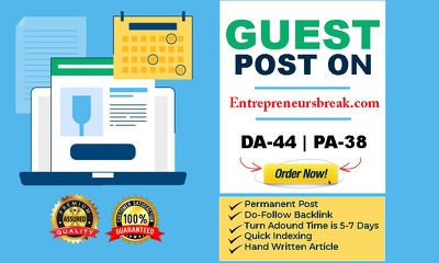 Write & Publish A Quality Guest Post On  Entrepreneursbreak.com