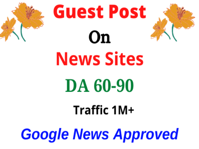 Guest post on google news sites Da 60+ with do follow links