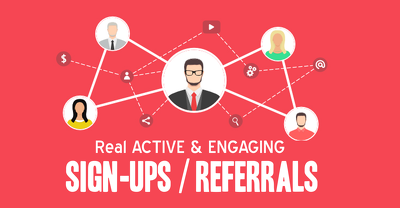 Provide 100 Email Sign Up Referrals votes / Active Signups