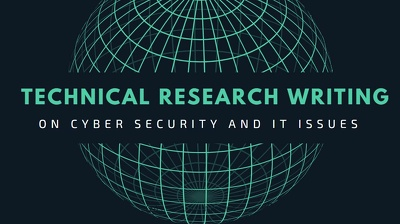 Do technical research writing on cyber security and IT issues