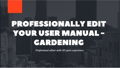 Professionally edit your gardening user manual