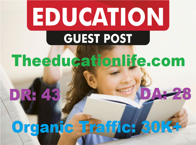 Education Guest Post on Theeducationlife.com DR: 43 Traffic 30K+