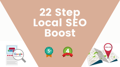 Complete a 22 step Local SEO Boost (3 Page Plan)