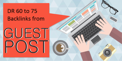Powerful DR 60 to 75 Guest Posts That Improve your website SERP