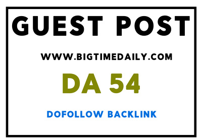 Publish guest post on www.bigtimedaily.com high traffic blog