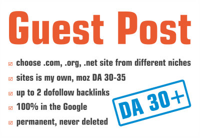 Write and publish a guest post on DA 30 site with your SEO link