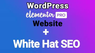 White hat SEO with Wordpress Elementor PRO website FREE