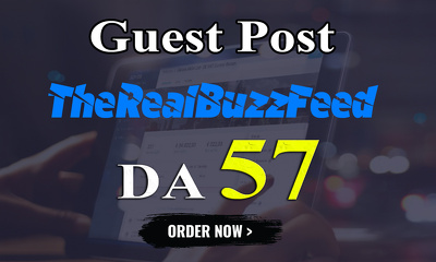 Write and publish UNIQUE guest post On THEREALBUZZFEED DA-57