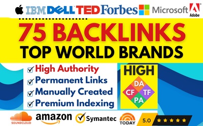 ★ Create 75 HIGH AUTHORITY BACKLINKS - TOP WORLD BRANDS ★