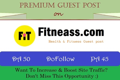 Place A Guest Post on Health Site Fitneass.com - DA 50