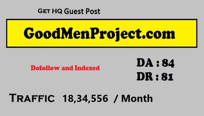 guest post on Goodmenproject Goodmenproject.com DA80 Dofollow