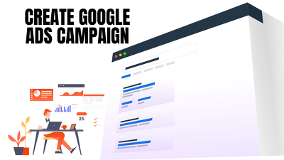 Create Expert Level Google Ads Campaign (PPC)