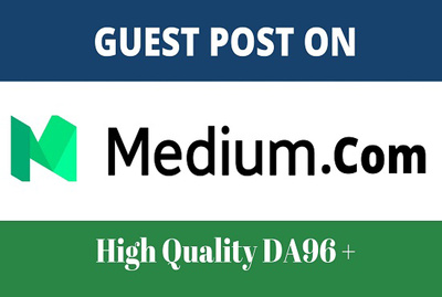 Write And Publish Guest Post On DA96 Medium - Medium. com