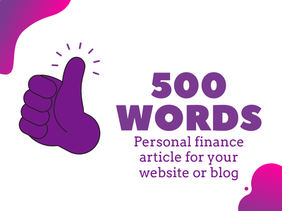 Write a 500 word finance article for your website or blog