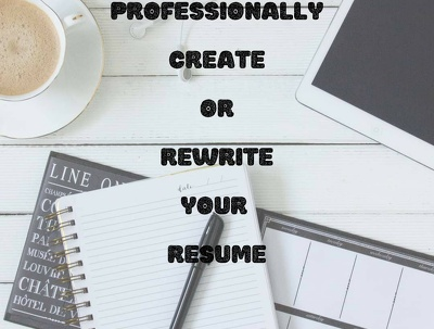 Professionally create or rewrite and edit your resume