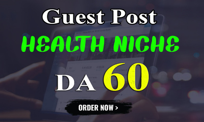 Write and publish UNIQUE Guest Post on HEALTH NICHE Blog DA-60