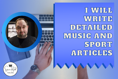 Write detailed articles on music, sport and more
