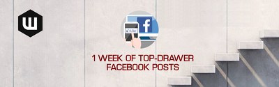 Supercharge Your Facebook Page With 7 Days Of Top-Drawer Posts