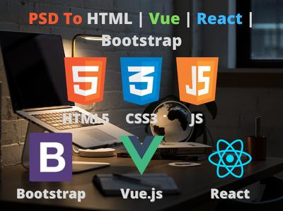 Convert psd to responsive html, react, vue, bootstrap, jQuery