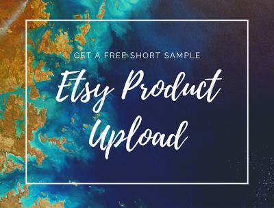 Assist you in listing/uploading 100 products on your Etsy store