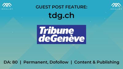 Write & publish a guest post on Tdg.ch (DA 80, dofollow)