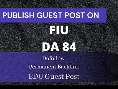 Write and Publish Guest Post on FIU University. fiu.edu - DA 84