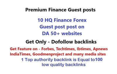 Write and publish 10 finance Forex guest post on DA 50+ blogs