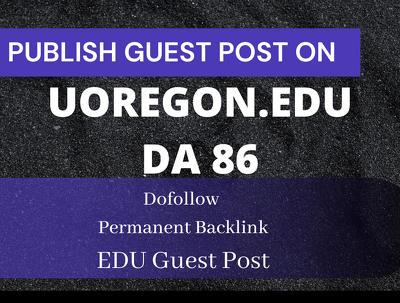 Write and Publish Guest Post on uoregon.edu - DA 86