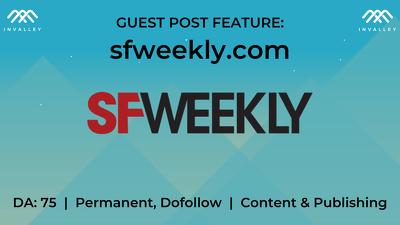 Write & publish a guest post on SF Weekly (DA 75, dofollow)