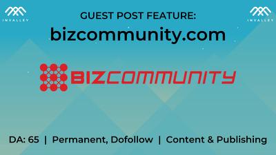 Write & publish a guest post on Biz Community (DA 65, dofollow)