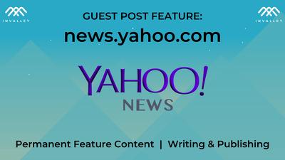 write & publish a guest post on Yahoo News (DA 100, nofollow)