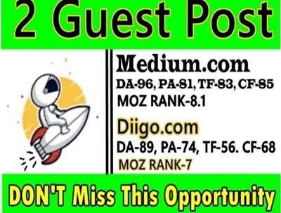 Write and Publish 2 Guest Posts on Medium & Diigo, DA 90 High A