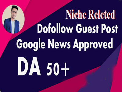 Publish a niche dofollow guest post google news approved