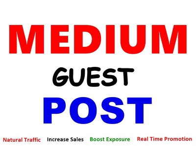 Write And Publish A Guest Post On Medium DA 95 PA 80