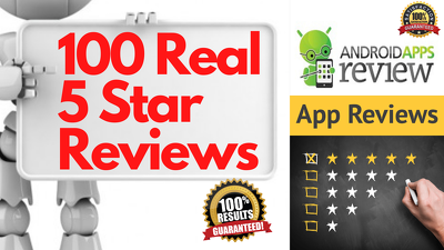 Give You 100 Real Genuine Android App 5 Star Reviews