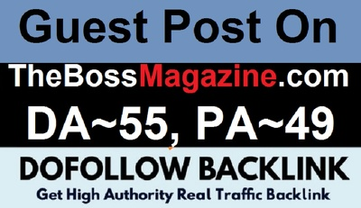 Publish Your Content on TheBossMagazine.com DA-55 Dofollow