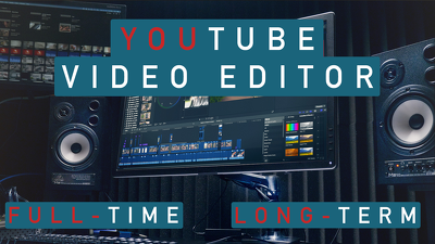 Become your Youtube video editor (long-term, full-time)