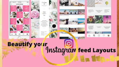 Beautify your Instagram feed layout for Instagram Marketing