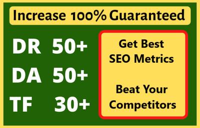 Make your Website's DA 50+ DR 50+ and TF 30+