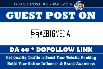 Guest Post on AZbigmedia. azbigmedia.com DA60 Dofollow Link