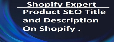 Write seo product titles and descriptions for shopify