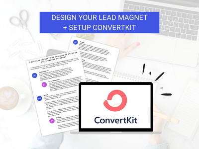 Design your Lead Magnet PDF and set up ConvertKit Automation