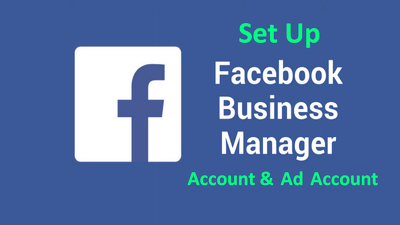 Set up your Facebook Business Manager Account & Ad account